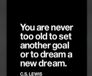 Dream, goal, and never too old image