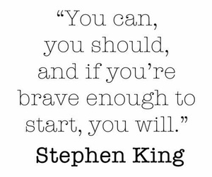 quotes, Stephen King, and brave image