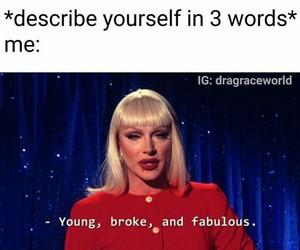 broke, meme, and drag image