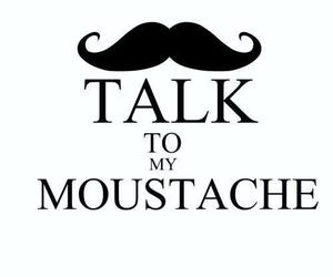 moustache, talk, and text image