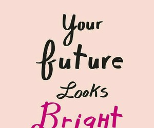 future, quote, and good image