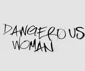 ariana grande, dangerous woman, and woman image