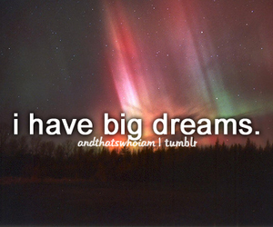 Dream and and that's who i am image