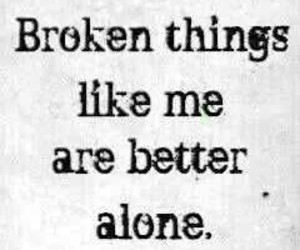 alone, broken, and me image