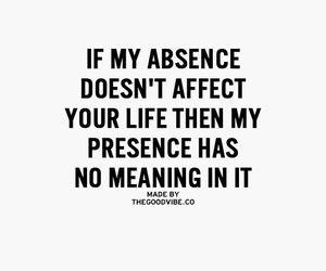 quotes, absence, and life image