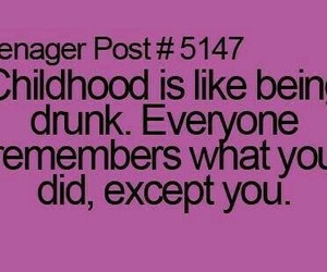 childhood, drunk, and remember image
