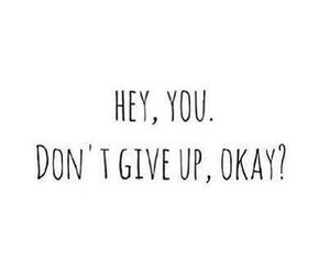 quotes, don't give up, and you image