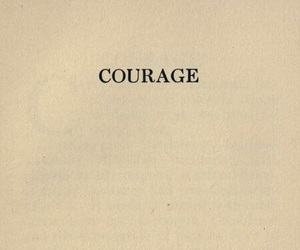 courage, old, and quotes image