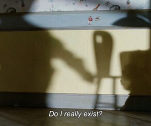 exist, quotes, and grunge image