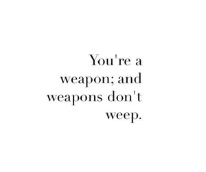 quotes, weapon, and weep image