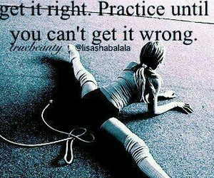 quotes, ballet, and practice image