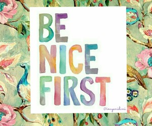 be nice, be good, and quote image