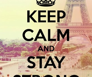 keep calm, strong, and stay strong image