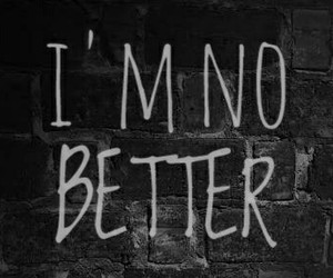better, i AM, and truth image