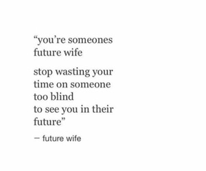 future, reminder, and wife image