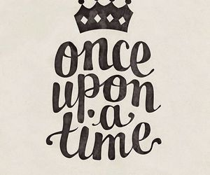 once upon a time, quotes, and time image