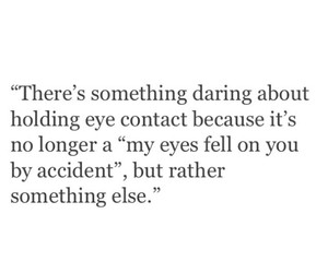 quotes, love, and eye contact image