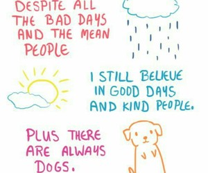 dog, quotes, and good days image