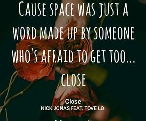 close, lyric, and nick jonas image