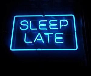 sleep, neon, and Late image