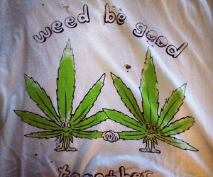 good, weed, and together image