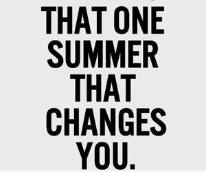 summer, change, and quotes image