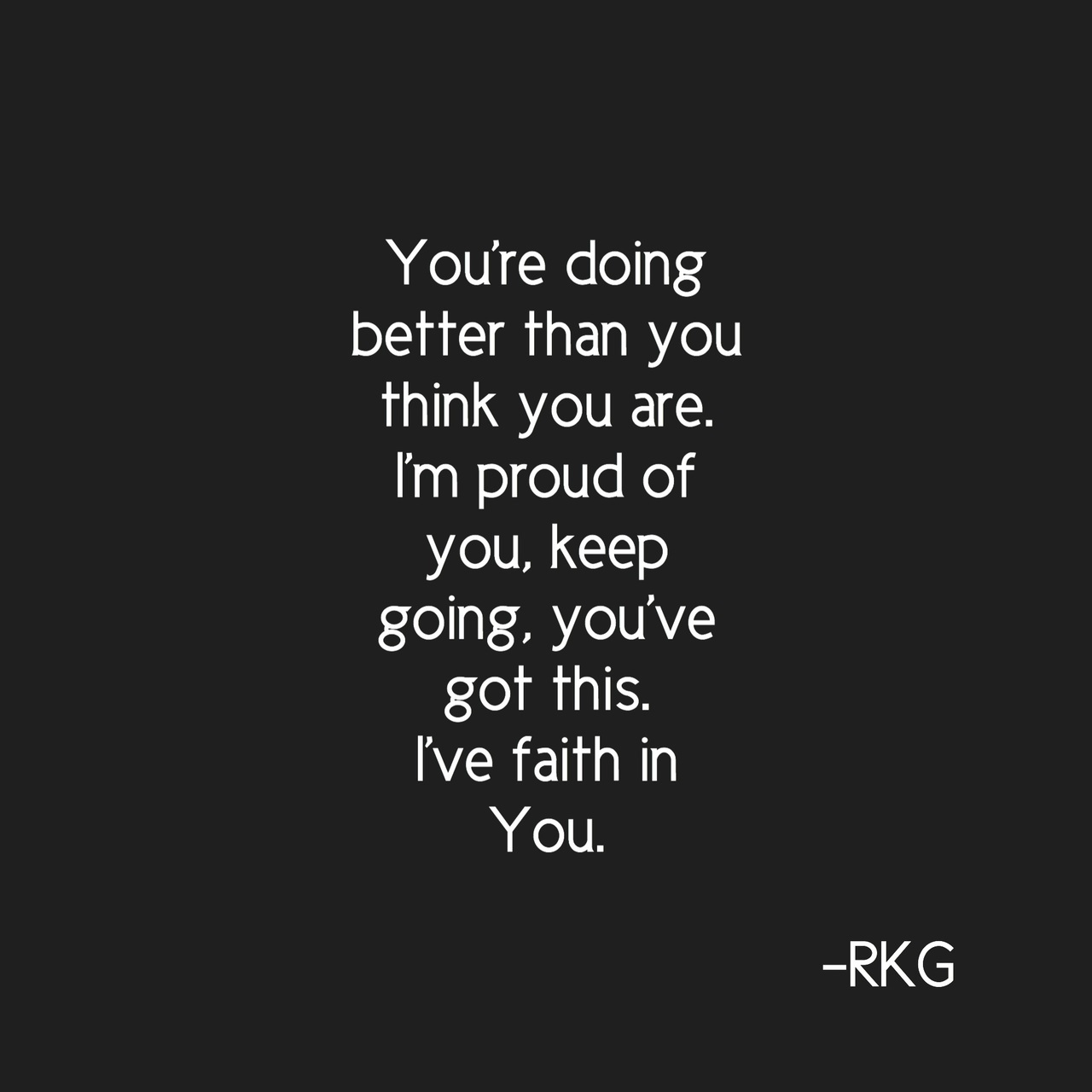 I\'m the proud of you and believe in you. on We Heart It