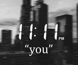 you, 11:11, and quotes image