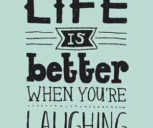 quotes, life, and laugh image