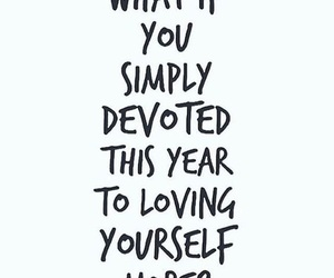 inspiration, quotes, and loving yourself image
