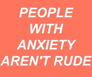 anxiety, quotes, and rude image