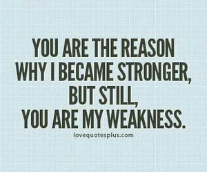 weakness, quote, and strong image