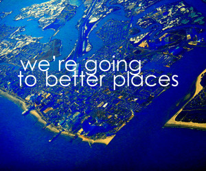 better, places, and quote image