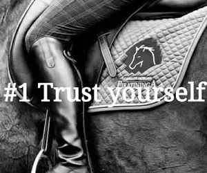 equestrian, motivation, and trust yourself image