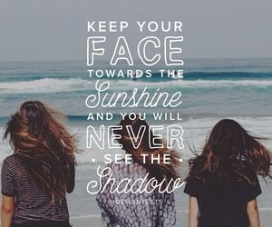 quotes, shadow, and sunshine image