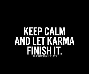 karma, keep calm, and quotes image