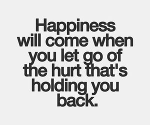 happiness, quote, and hurt image