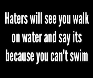 haters, quote, and water image