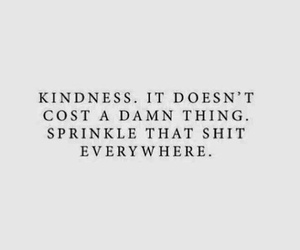 quotes, kindness, and sprinkle image