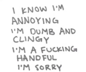 annoying, sorry, and clingy image
