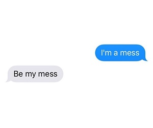be mine, mess, and quote image