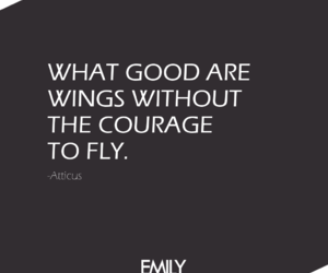 life, courage, and quotes image