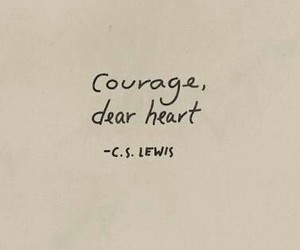 courage, heart, and c.s lewis image