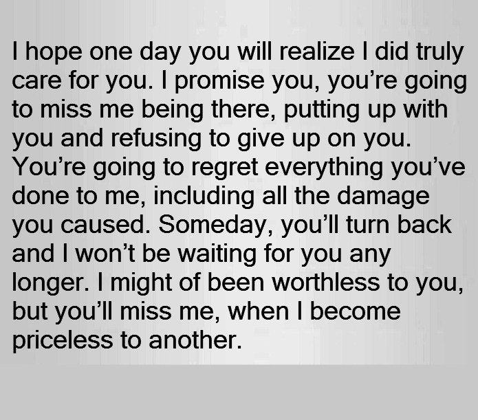 i hope one day you will realize i did truly care for you i