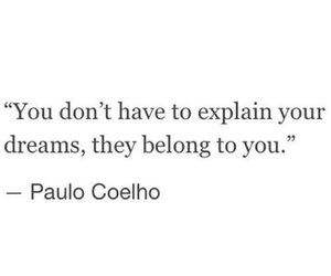 Dream, quotes, and paulo coelho image