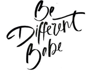 quotes, different, and babe image