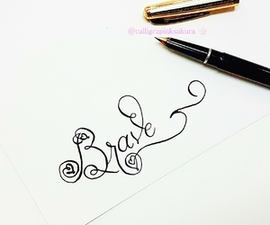 brave, calligraphy, and lettering image