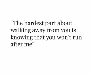 quotes, love, and walking away image