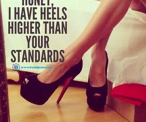 heels, quote, and standards image