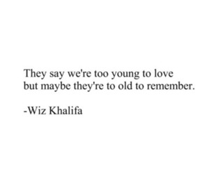 love, quotes, and wiz khalifa image